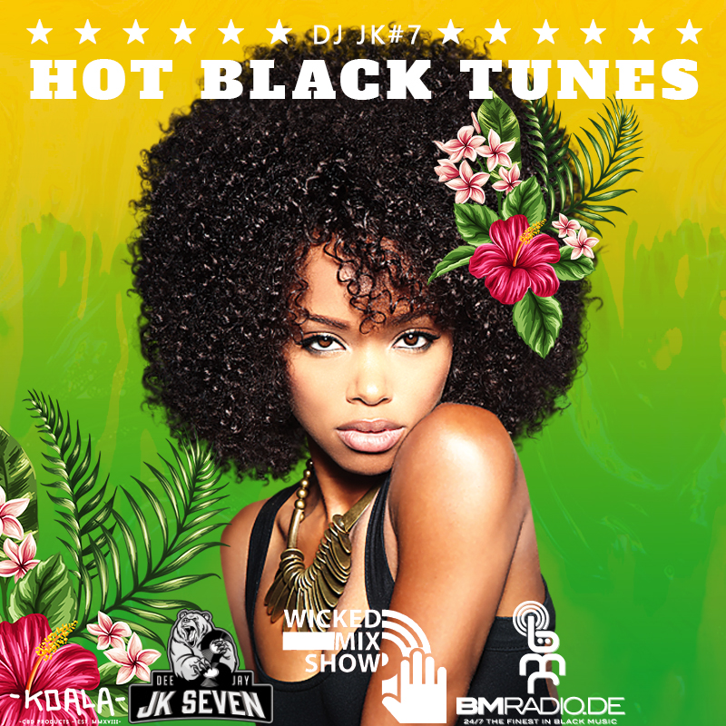 Wicked!Mixshow - Hot Black Tunes with DJ JK#7